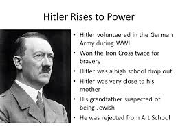 Hitler dropped out of high school.