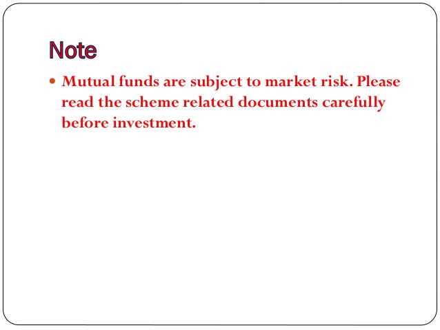 mutual fund and market risk Risk factor: mutual funds and securities investments are subject to market risk & there is no assurance or guarantee that the objective of the schemes will be achieved please refer to the offer document for scheme specific risk factors before investing this document does not purport to be an.