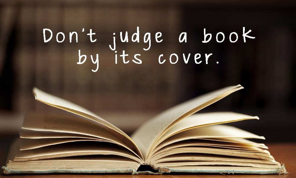 Never be too quick to judge a book by its cover