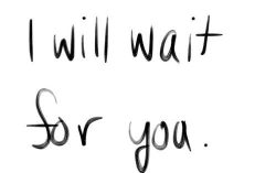 Wait for her…