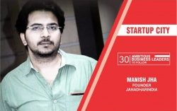 Startup City Names Manish Jha Top Ambitious Business Leader to Follow in 2019